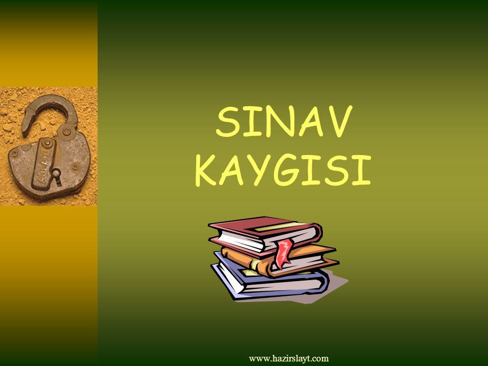 www.hazirslayt.com SINAV KAYGISI