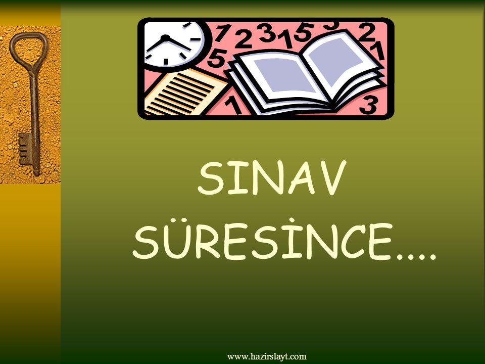 www.hazirslayt.com SINAV SÜRESİNCE....
