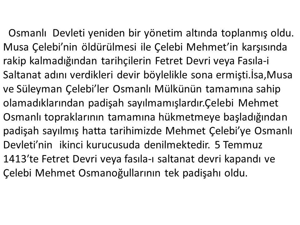 Osmanlı Devleti yeniden bir yönetim altında toplanmış oldu.
