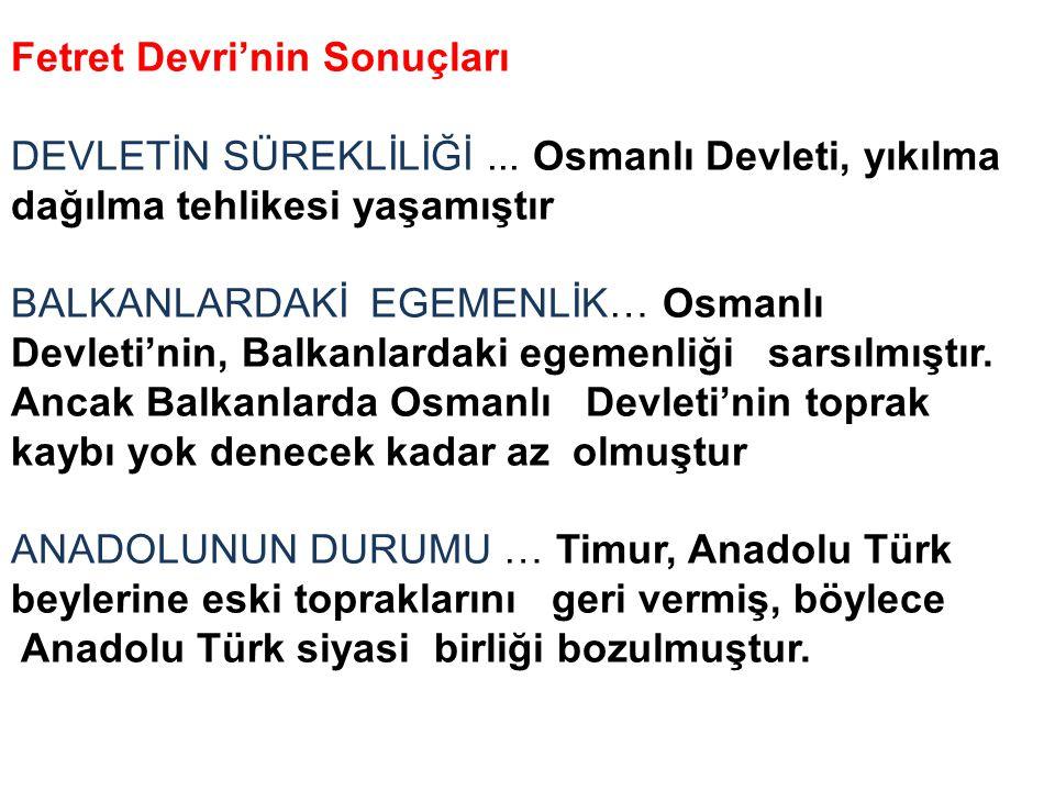 Fetret Devri'nin Sonuçları DEVLETİN SÜREKLİLİĞİ...