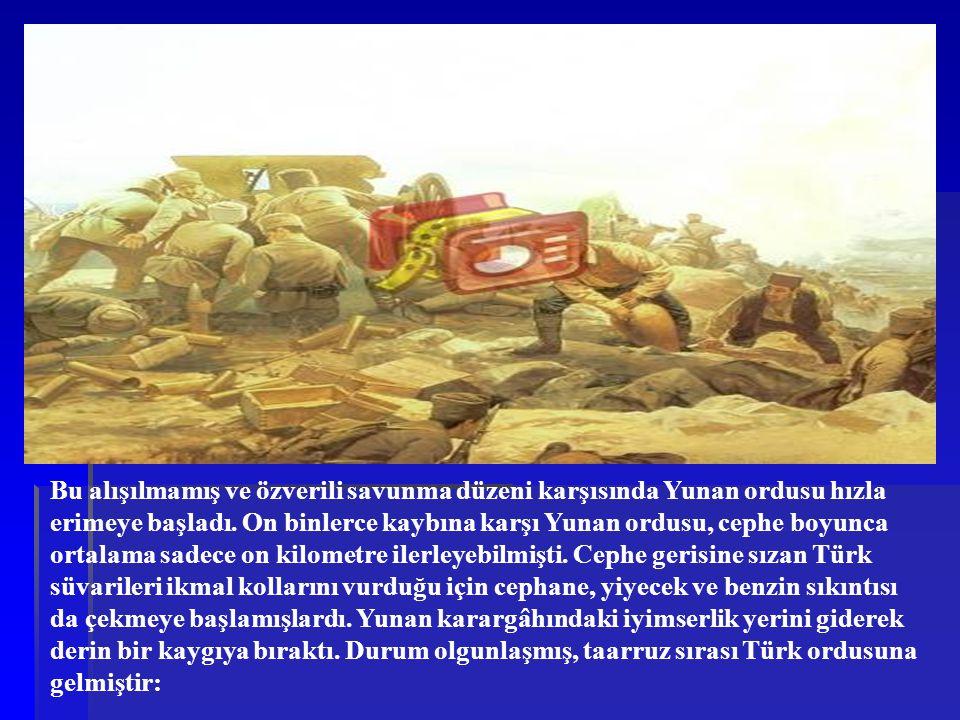 Bu alışılmamış ve özverili savunma düzeni karşısında Yunan ordusu hızla erimeye başladı. On binlerce kaybına karşı Yunan ordusu, cephe boyunca ortalam
