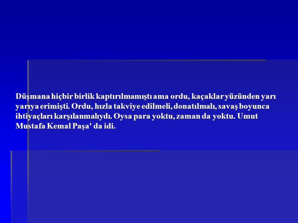 Büyük Millet Meclisi Mustafa Kemal Paşayı başkomutanlığa getirdi.