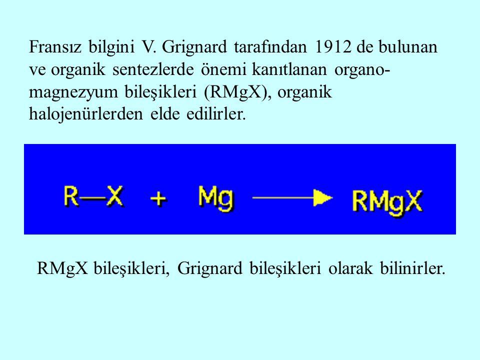 Fransız bilgini V. Grignard tarafından 1912 de bulunan ve organik sentezlerde önemi kanıtlanan organo- magnezyum bileşikleri (RMgX), organik halojenür