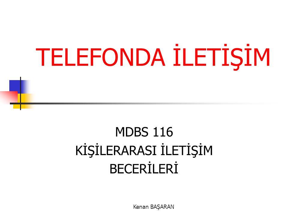 Kenan BAŞARAN TELEFONDA İLETİŞİM MDBS 116 KİŞİLERARASI İLETİŞİM BECERİLERİ