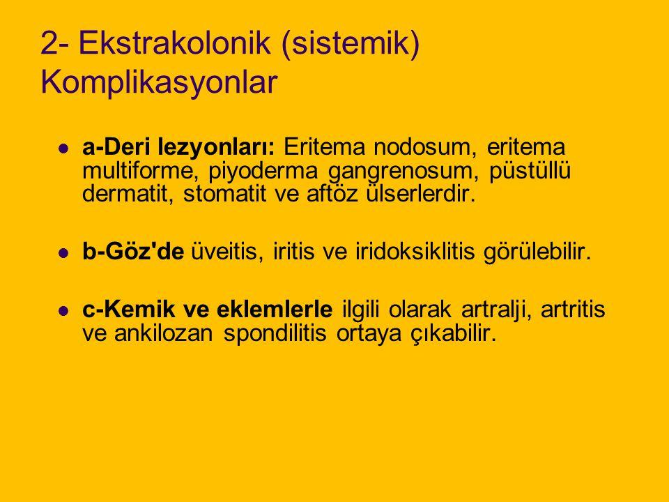 d-Karaciğerde yağlı değenerasyon, siroz ve sklerozan kolanjitis Primer SklerozanKolanjit %5 görülür.