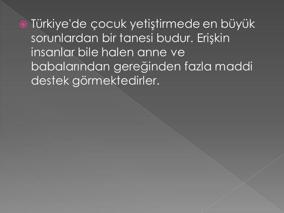  Türkiye de çocuk yetiştirmede en büyük sorunlardan bir tanesi budur.