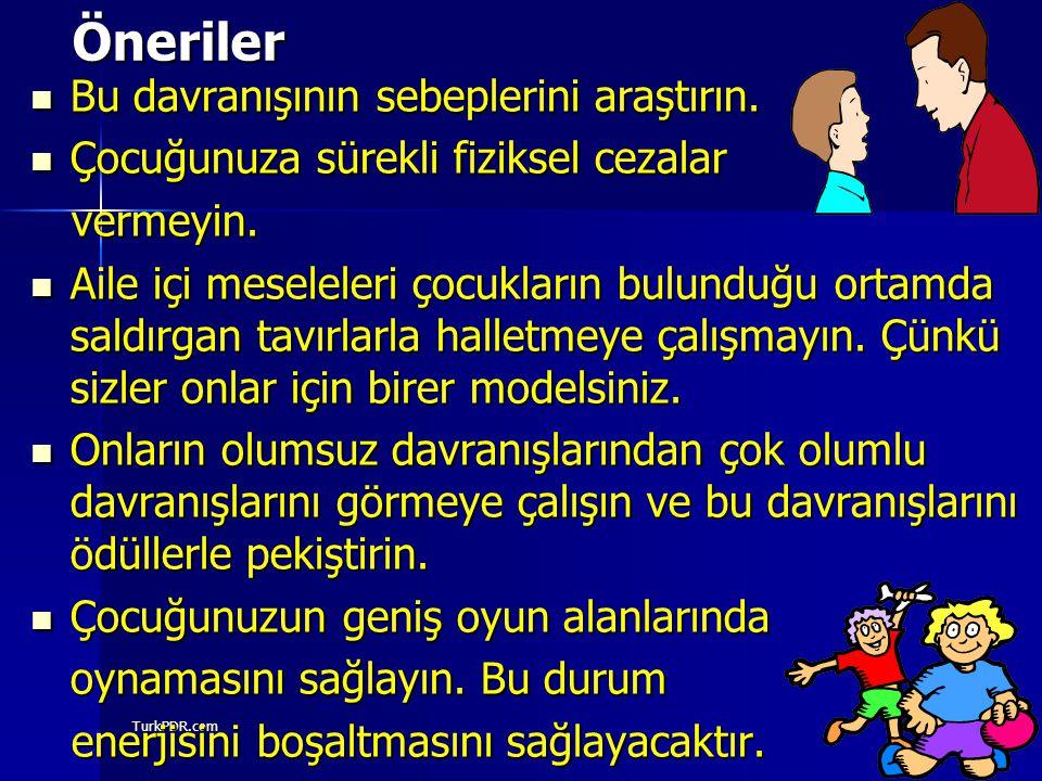 TurkPDR.comÖneriler Bu davranışının sebeplerini araştırın. Bu davranışının sebeplerini araştırın. Çocuğunuza sürekli fiziksel cezalar Çocuğunuza sürek