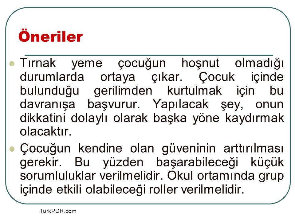 TurkPDR.com Öneriler Tırnak yeme çocuğun hoşnut olmadığı durumlarda ortaya çıkar. Çocuk içinde bulunduğu gerilimden kurtulmak için bu davranışa başvur