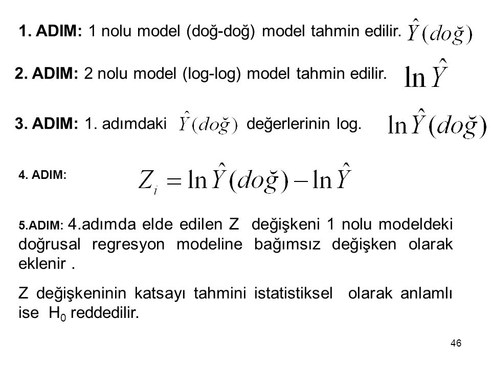 1.ADIM: 1 nolu model (doğ-doğ) model tahmin edilir.