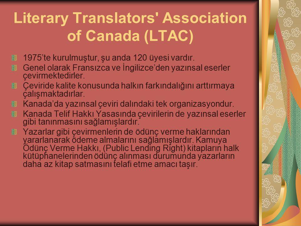 Literary Translators Association of Canada (LTAC) 1975'te kurulmuştur, şu anda 120 üyesi vardır.