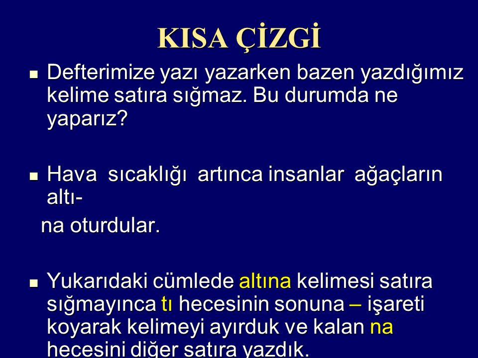 SORU İŞARETİ ( .) Soru bildiren cümlelerin sonuna .
