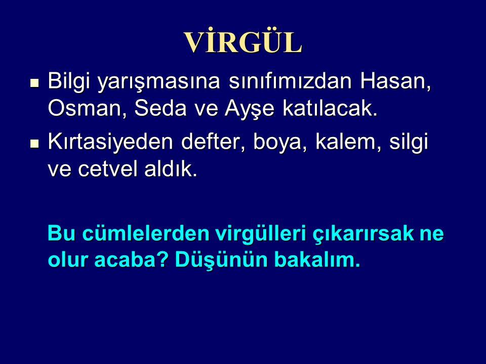 VİRGÜL Bilgi yarışmasına sınıfımızdan Hasan, Osman, Seda ve Ayşe katılacak.