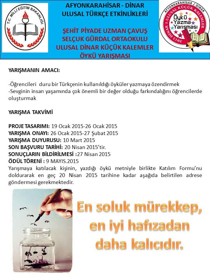 YARIŞMANIN AMACI: -Öğrencileri duru bir Türkçenin kullanıldığı öyküler yazmaya özendirmek -Sevginin insan yaşamında çok önemli bir değer olduğu farkın