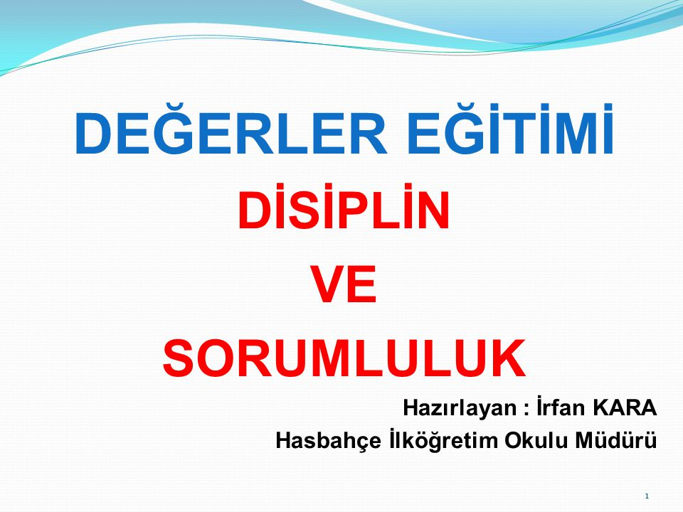 Disiplin Uygulaması Disiplin; insan eğitiminin önemli bir parçasıdır.