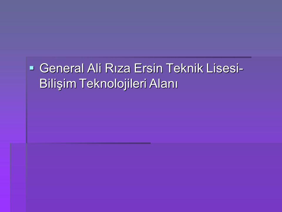  General Ali Rıza Ersin Teknik Lisesi- Bilişim Teknolojileri Alanı