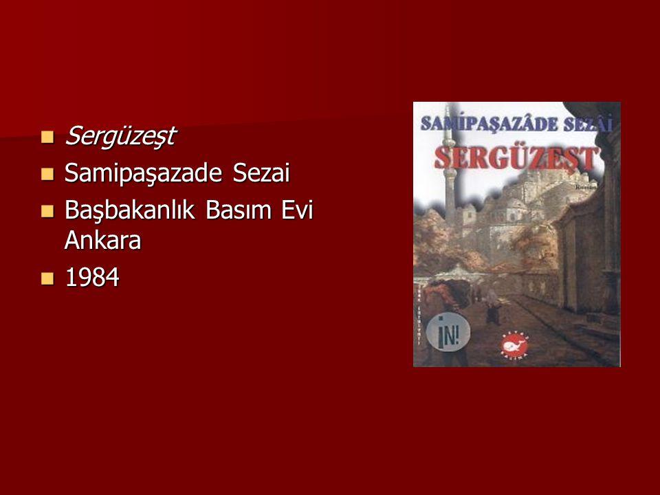 Sergüzeşt Sergüzeşt Samipaşazade Sezai Samipaşazade Sezai Başbakanlık Basım Evi Ankara Başbakanlık Basım Evi Ankara 1984 1984