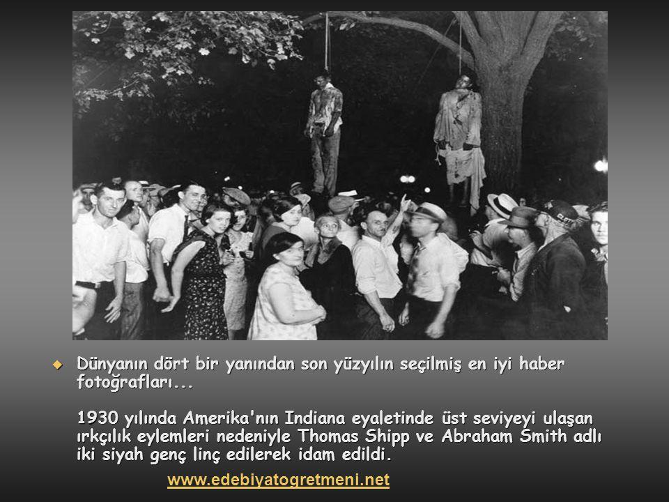  Dünyanın dört bir yanından son yüzyılın seçilmiş en iyi haber fotoğrafları... 1930 yılında Amerika'nın Indiana eyaletinde üst seviyeyi ulaşan ırkçıl
