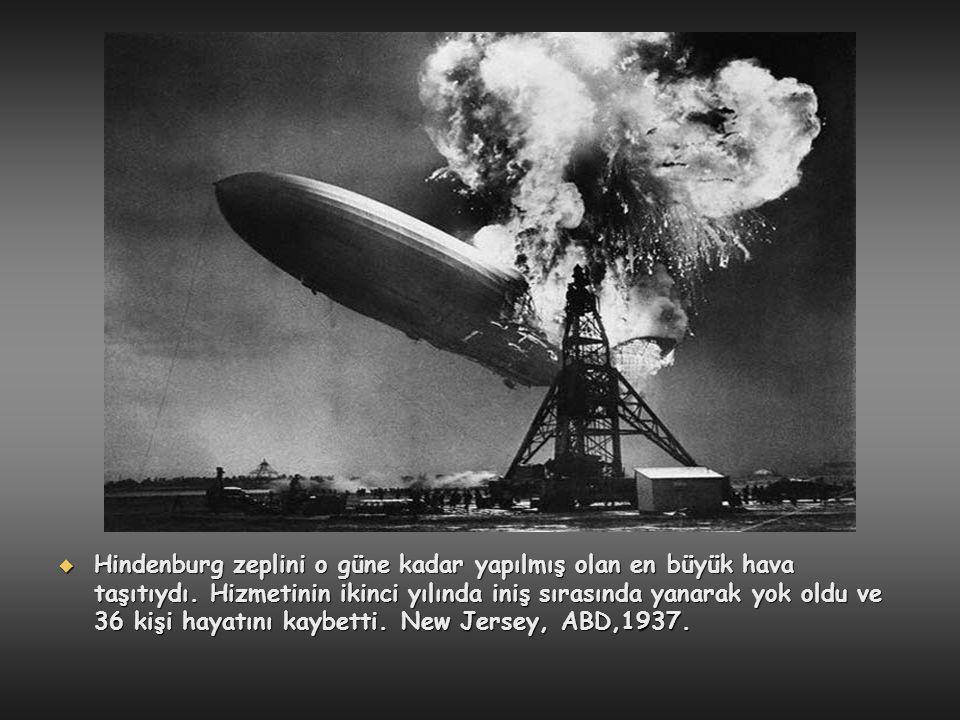  Hindenburg zeplini o güne kadar yapılmış olan en büyük hava taşıtıydı. Hizmetinin ikinci yılında iniş sırasında yanarak yok oldu ve 36 kişi hayatını