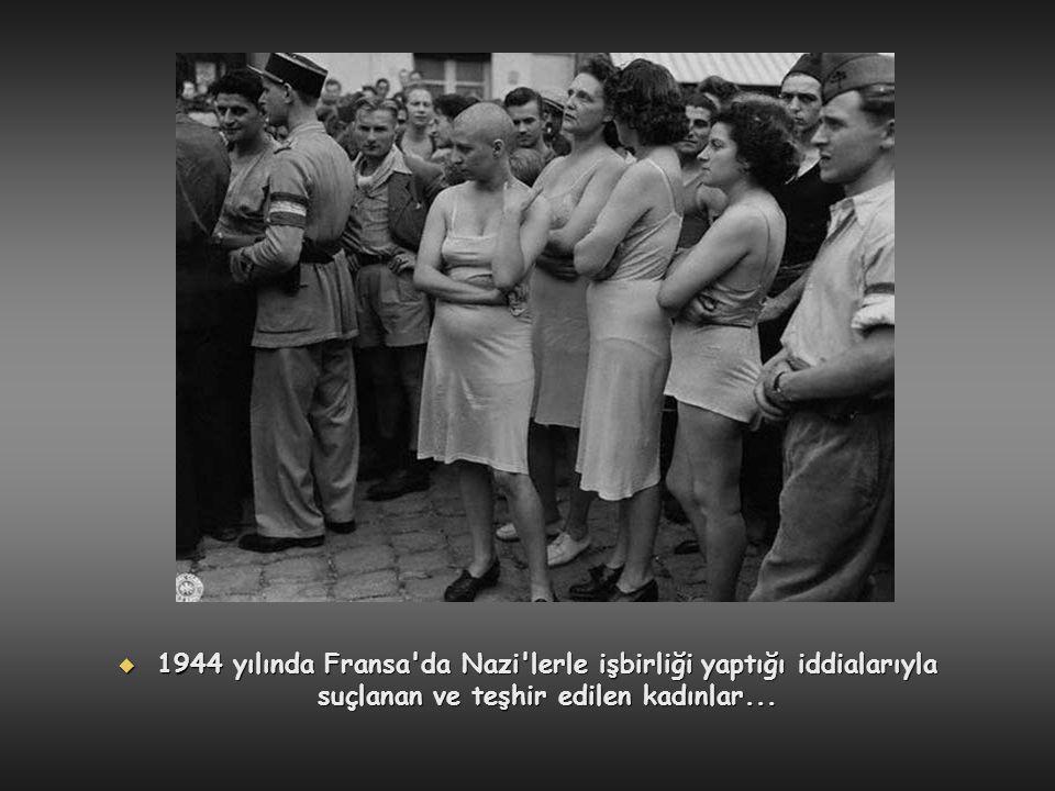  1944 yılında Fransa'da Nazi'lerle işbirliği yaptığı iddialarıyla suçlanan ve teşhir edilen kadınlar...
