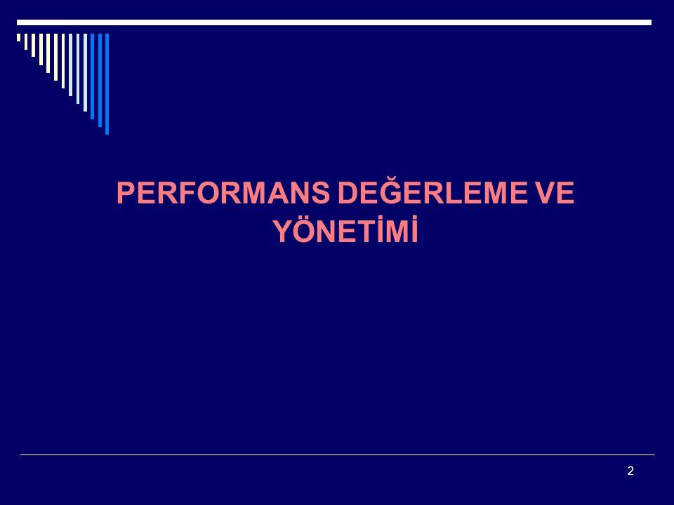 13 Performans yönetim sistemleri, her kuruluşun kendi bünyesinde, kuruluşun kurumsal yapısı göz önünde bulundurularak kurulur ve yürütülür.