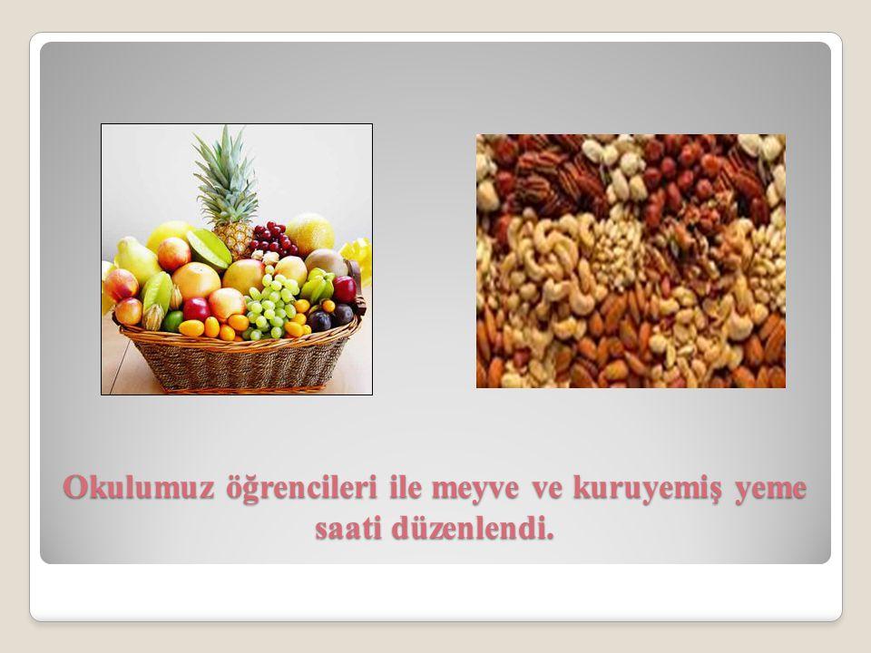 Okulumuz öğrencileri ile meyve ve kuruyemiş yeme saati düzenlendi.