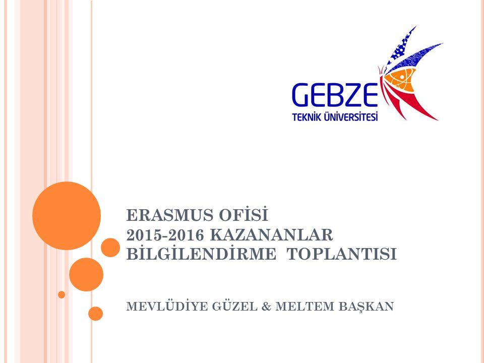 ERASMUS OFİSİ 2015-2016 KAZANANLAR BİLGİLENDİRME TOPLANTISI MEVLÜDİYE GÜZEL & MELTEM BAŞKAN