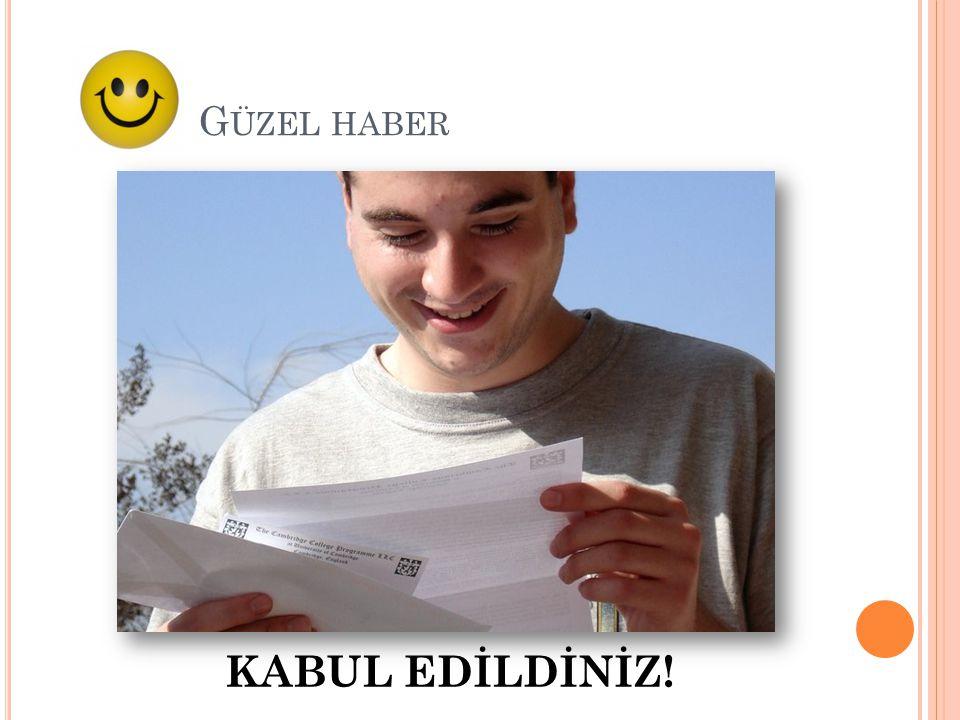 G ÜZEL HABER KABUL EDİLDİNİZ!