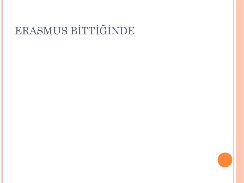 ERASMUS BİTTİĞİNDE