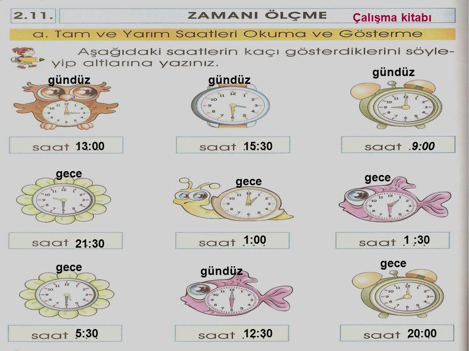 17:00 öğleden sonra 5:00 gece 13:30 16:30 Yelkovan 12 'nin üzerinde olur.