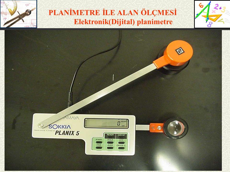 PLANİMETRE İLE ALAN ÖLÇMESİ Elektronik(Dijital) planimetre