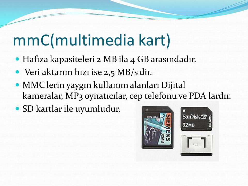 mmC(multimedia kart) Hafıza kapasiteleri 2 MB ila 4 GB arasındadır. Veri aktarım hızı ise 2,5 MB/s dir. MMC lerin yaygın kullanım alanları Dijital kam