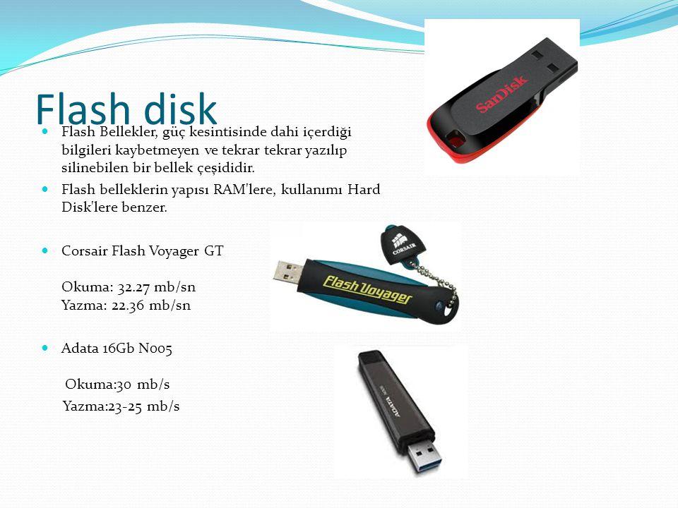 Flash disk Flash Bellekler, güç kesintisinde dahi içerdiği bilgileri kaybetmeyen ve tekrar tekrar yazılıp silinebilen bir bellek çeşididir. Flash bell