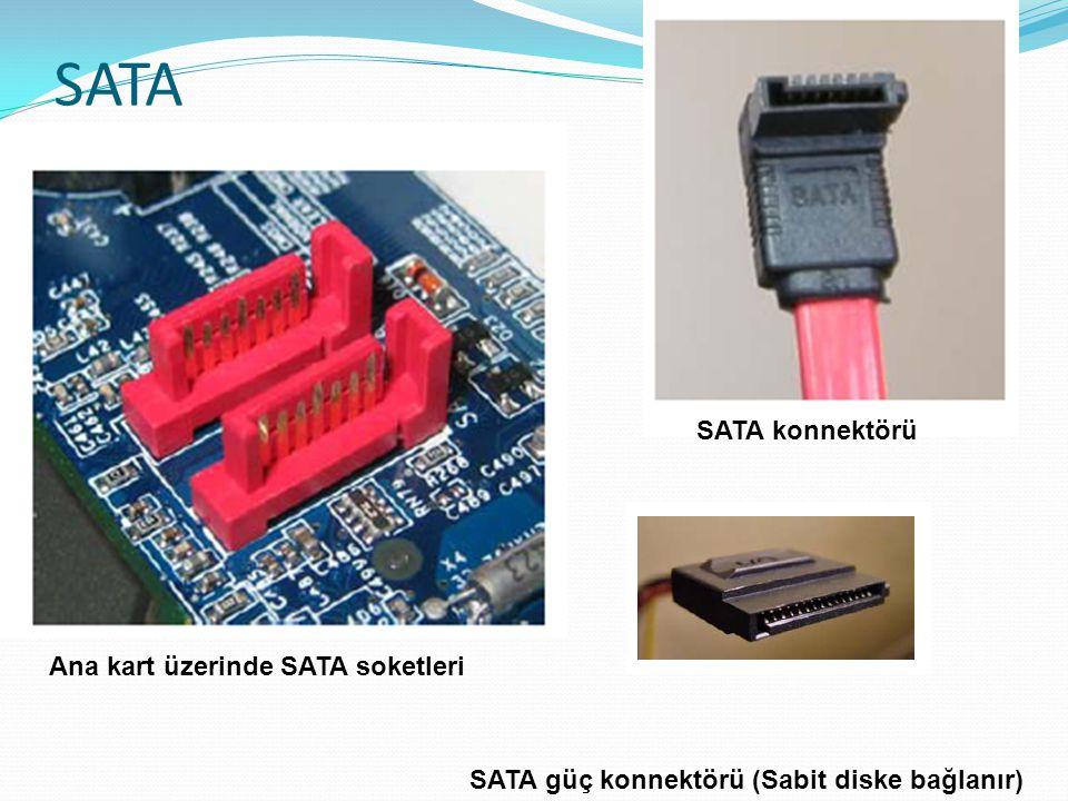 SATA-İDE ARASINDAKİ FARKLAR IDESATA IDE 40 pin SATA 7 pin Enerji tüketimi çokEnerji tüketimi az Hızı düşük(100MB/sn)Hızı yüksek(300MB/sn) IDE deki cihazları master ve slave diyerek kullanıcının tanımlaması gerekir.