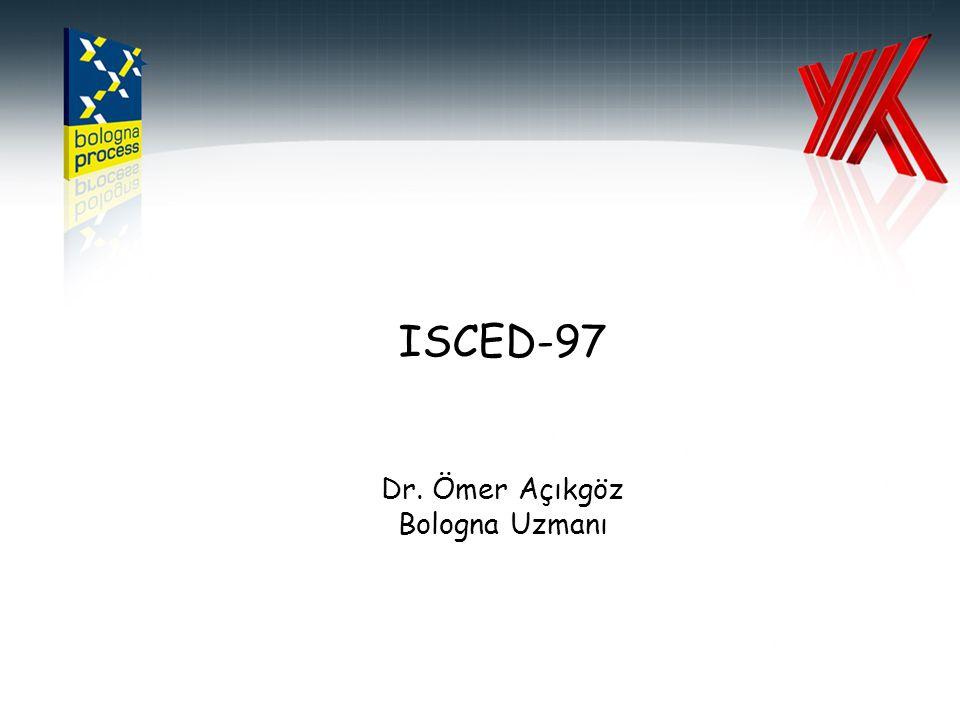 Dr. Ömer Açıkgöz Bologna Uzmanı ISCED-97
