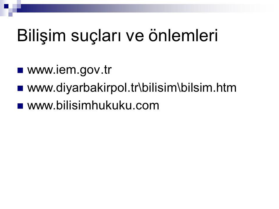 Bilişim suçları ve önlemleri www.iem.gov.tr www.diyarbakirpol.tr\bilisim\bilsim.htm www.bilisimhukuku.com