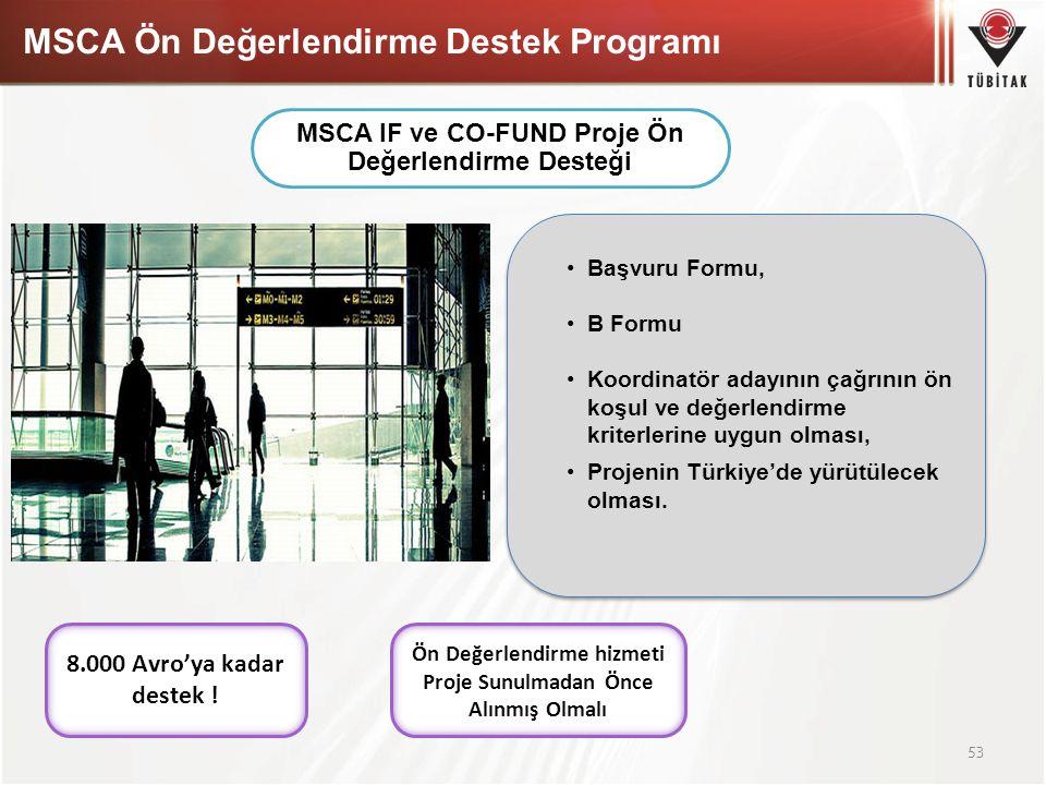 MSCA Ön Değerlendirme Destek Programı 53 MSCA IF ve CO-FUND Proje Ön Değerlendirme Desteği Başvuru Formu, B Formu Koordinatör adayının çağrının ön koş