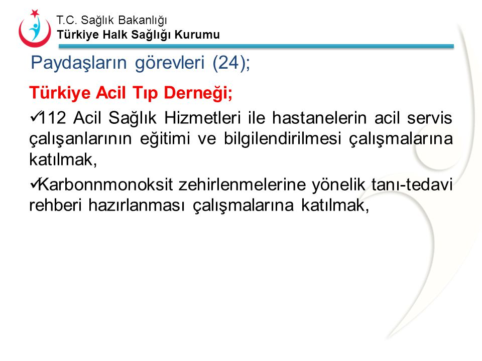 T.C. Sağlık Bakanlığı Türkiye Halk Sağlığı Kurumu Paydaşların görevleri (23); Baca-der; Mevzuata, standartlara, değişen mimari ve teknolojilere uygun