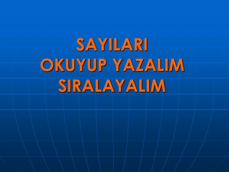 SAYILARI OKUYUP YAZALIM SIRALAYALIM