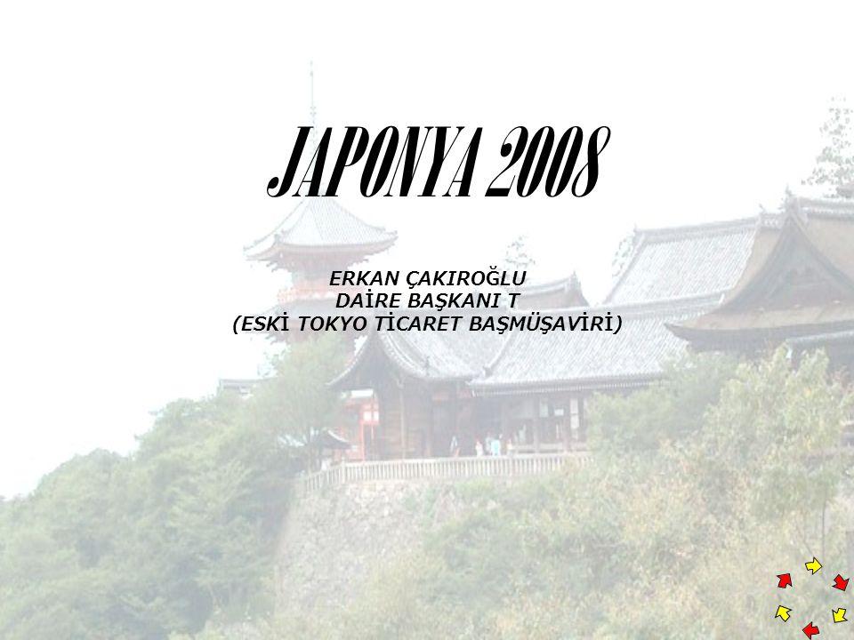 JAPONYA 2008 ERKAN ÇAKIROĞLU DAİRE BAŞKANI T (ESKİ TOKYO TİCARET BAŞMÜŞAVİRİ)