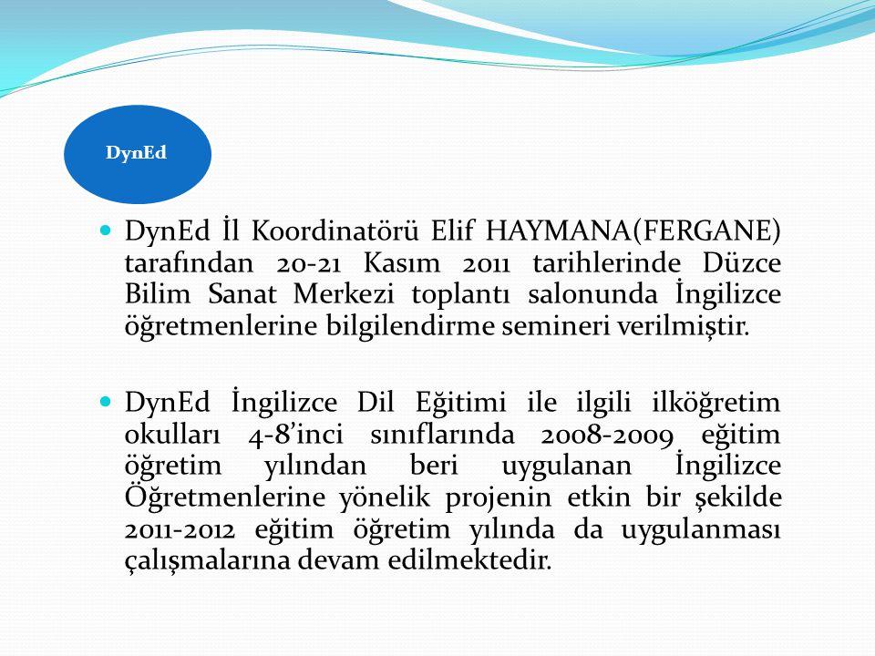 DynEd DynEd İl Koordinatörü Elif HAYMANA(FERGANE) tarafından 20-21 Kasım 2011 tarihlerinde Düzce Bilim Sanat Merkezi toplantı salonunda İngilizce öğretmenlerine bilgilendirme semineri verilmiştir.