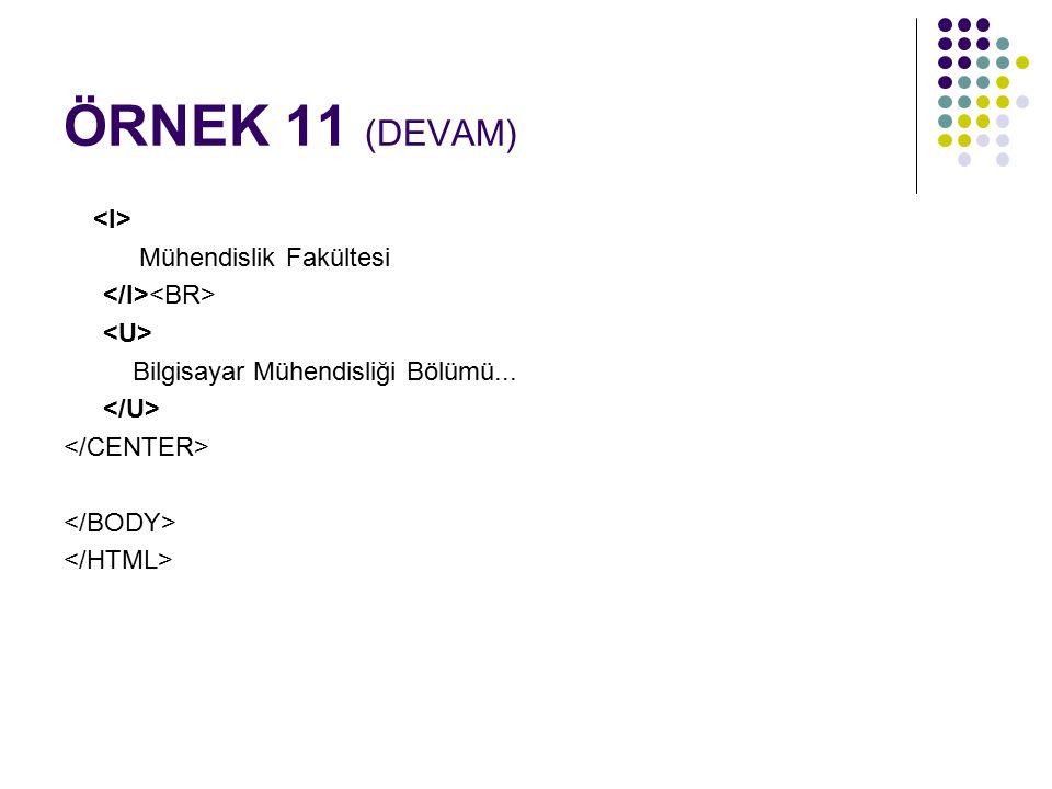 ÖRNEK 11 (DEVAM) Mühendislik Fakültesi Bilgisayar Mühendisliği Bölümü...