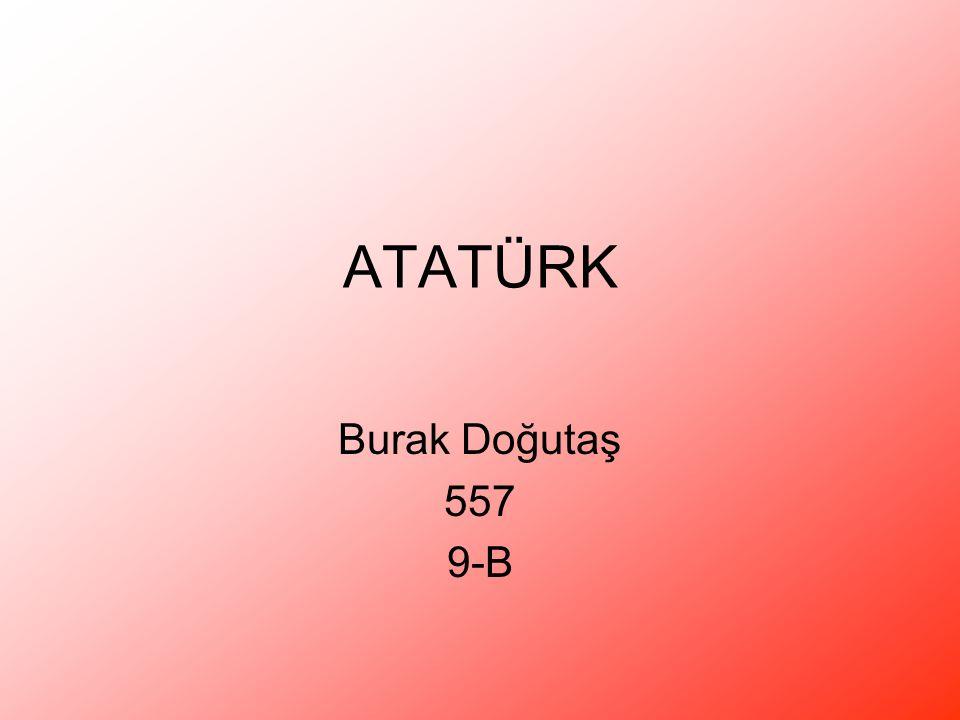Atatürk 1881, Selanik - ö.10 Kasım 1938, İstanbul), Türk asker ve devlet adamı.