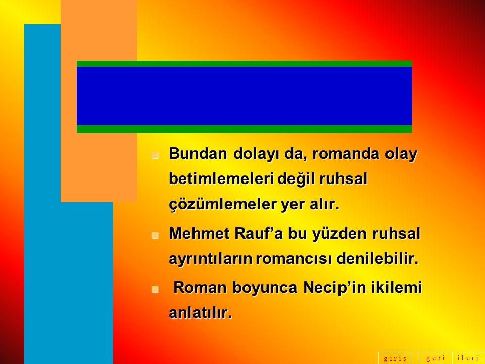 g e r ii l e r i g i r i ş n Bu tema, başta Halit Ziya'nın Aşk-ı Memnu'su (yasak aşk) olmak üzere bir çok Servet-i Fünun yazararının işlediği temadır.