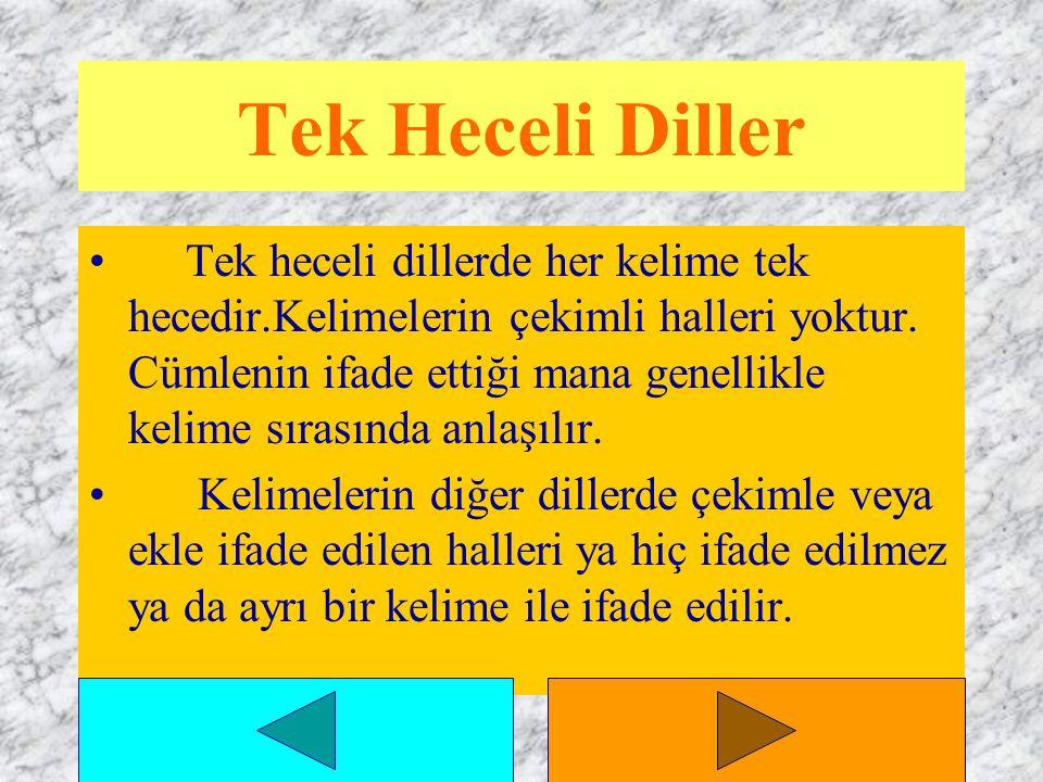 DİL GRUPLARI 1.Tek Heceli Diller 2. Eklemeli Diller 3.