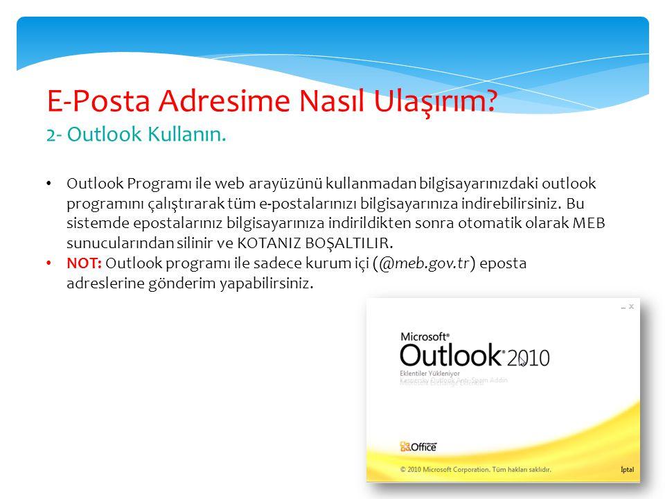 E-Posta Adresime Nasıl Ulaşırım? 2- Outlook Kullanın. Outlook Programı ile web arayüzünü kullanmadan bilgisayarınızdaki outlook programını çalıştırara