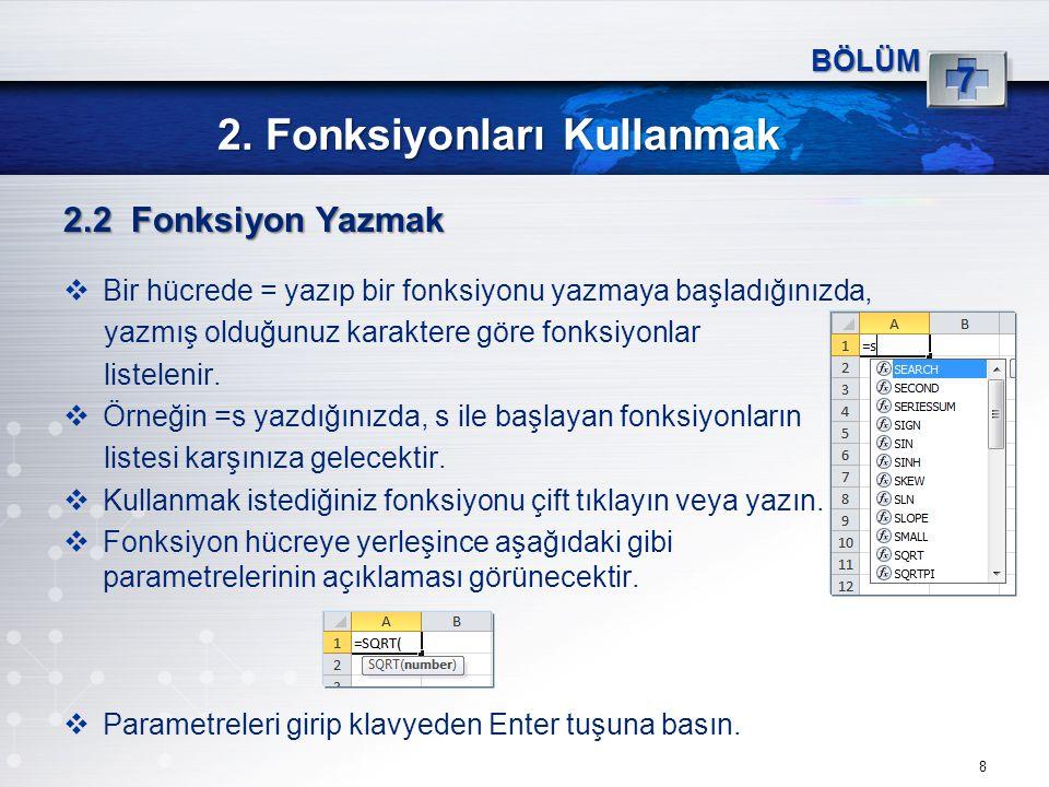 4.Mantıksal Fonksiyonlar 19 BÖLÜM 7 NOT (DEGİL)  NOT, bağımsız değişkeni tersine çevirir.