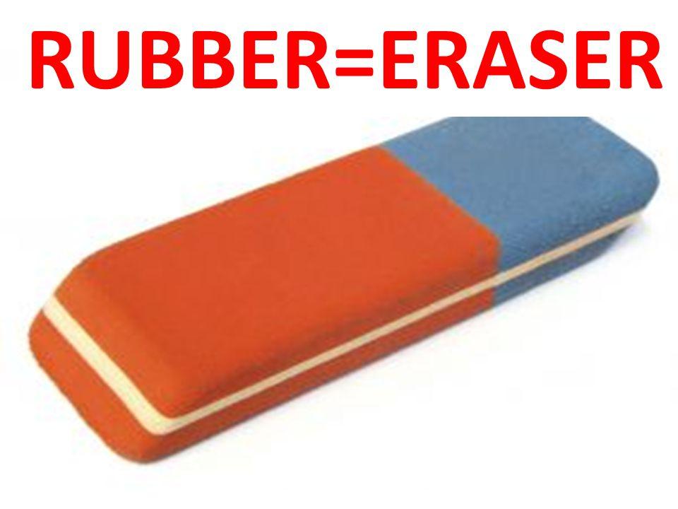 RUBBER=ERASER