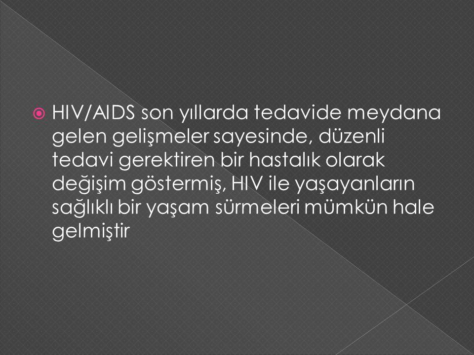  HIV/AIDS son yıllarda tedavide meydana gelen gelişmeler sayesinde, düzenli tedavi gerektiren bir hastalık olarak değişim göstermiş, HIV ile yaşayanl