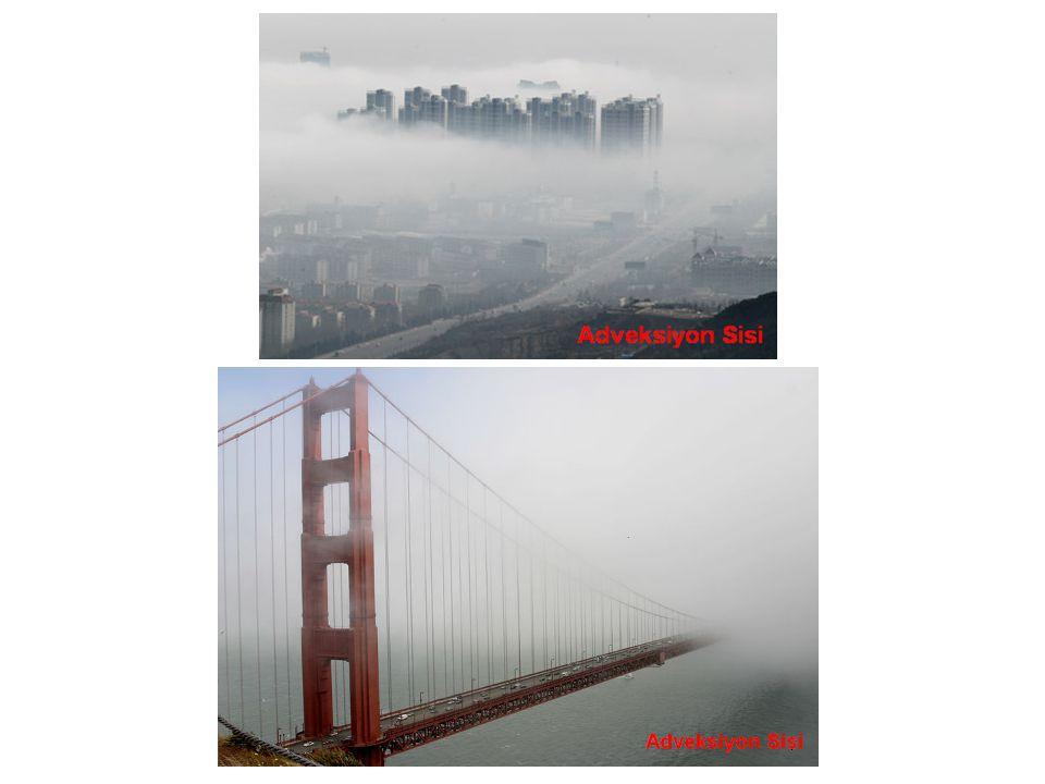 3- Adveksiyon-Radyasyon Sisi: Soğuma ve sisin oluşumu adveksiyona ve yayılmaya bağlı olduğunda meydana gelen sise Adveksiyon-Radyasyon sisi denir.