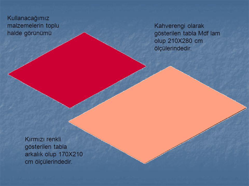 Kırmızı renkli gösterilen tabla arkalık olup 170X210 cm ölçülerindedir. Kullanacağımız malzemelerin toplu halde görünümü Kahverengi olarak gösterilen
